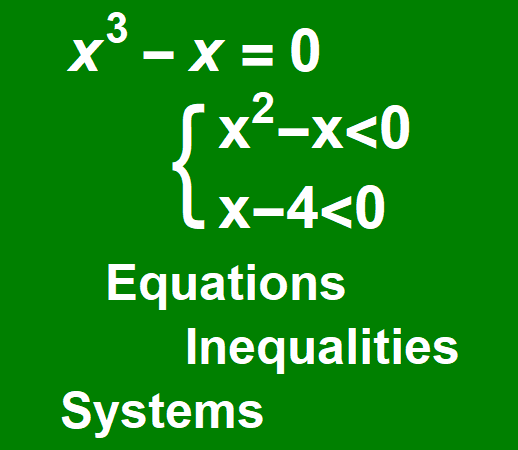Equations - Inequalities - Systems